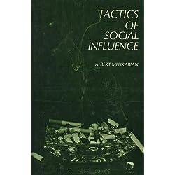 Tactics of Social Influence