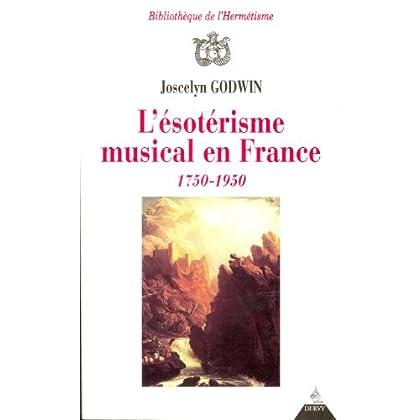 L'Esotérisme musical en France, 1750 - 1950