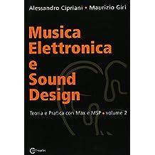 Musica Elettronica e Sound Design - Teoria e Pratica con Max e MSP - volume 2