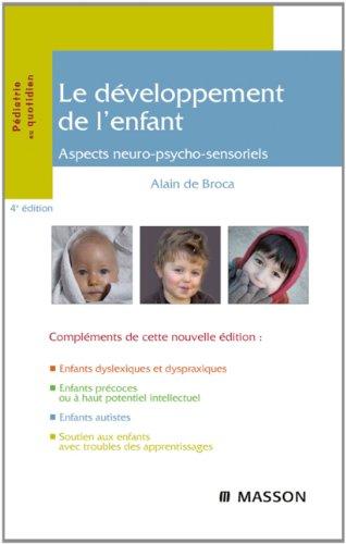 Le développement de l'enfant: Aspects neuro-psycho-sensoriels
