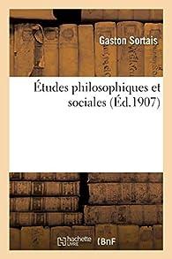 Études Philosophiques et Sociales par Gaston Sortais