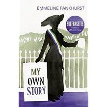 [My Own Story] (By: Emmeline Pankhurst) [published: December, 2014]