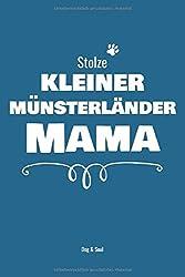 Stolze Kleiner Münsterländer Mama: Notizbuch für stolze Hundebesitzer | Handtaschenformat | liniert | Perfekt, um auf 120 Seiten alles Wichtige festzuhalten