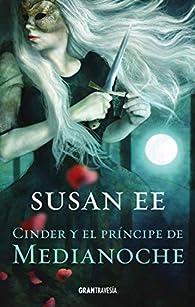 Cinder y el príncipe de Medianoche par Susan Ee
