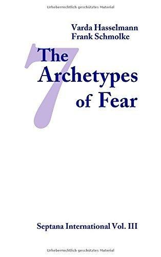 The Seven Archetypes of Fear by Varda Hasselmann Frank Schmolke(2014-06-16)