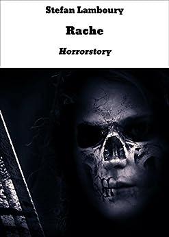 Rache: Horrorstory (German Edition) by [Lamboury, Stefan]