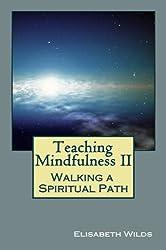 Teaching Mindfulness II - Walking A Spiritual Path