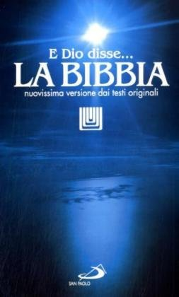 La Bibbia. E Dio disse? Nuovissima versione dai testi originali