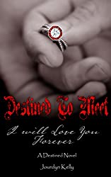 Destined to Meet: A Destined Novel (Destined Novels Book 3)
