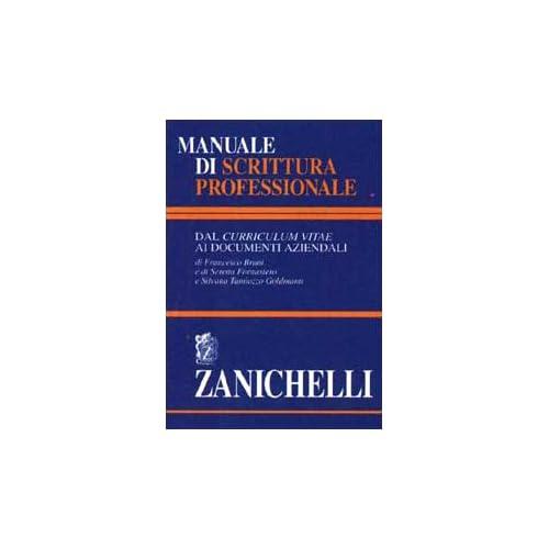 Manuale Di Scrittura Professionale. Dal Curriculum Vitae Ai Documenti Aziendali