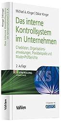 Das Interne Kontrollsystem im Unternehmen: Checklisten, Organisationsanweisungen, Praxisbeispiele und Muster-Prüfberichte (Controlling Competence)