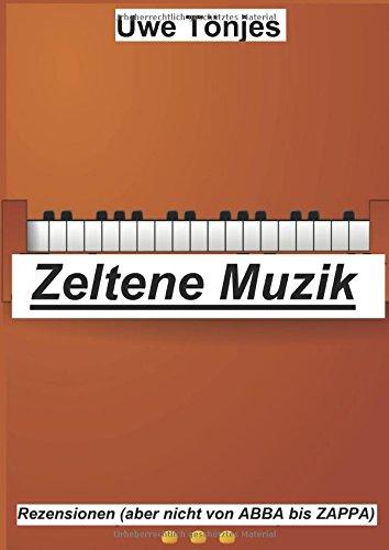 Zeltene Muzik: Rezensionen (aber nicht von ABBA bis ZAPPA)