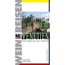 Wein und Reisen. Venetien. Vom Gardasee bis Venedig