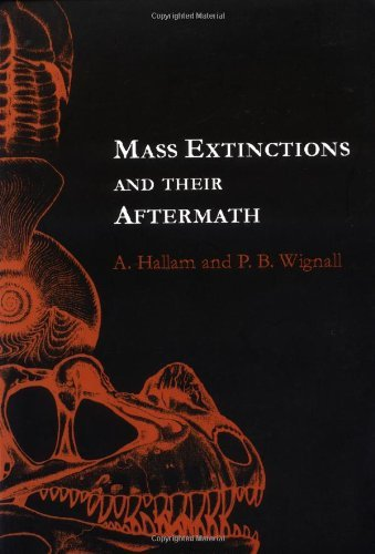 Mass Extinctions and Their Aftermath (Cambridge Texts in Hist.of Philosophy) by Anthony Hallam (11-Sep-1997) Paperback