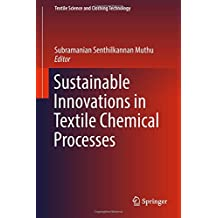 Sustainable Innovations in Textile Chemical Processes (Textile Science and Clothing Technology)
