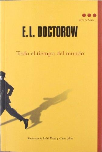 Todo el Tiempo del Mundo por MR E L Doctorow