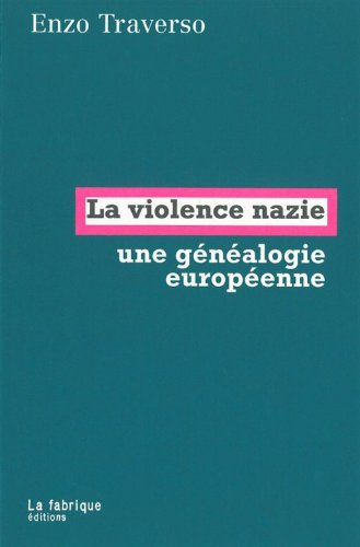 La violence nazie : Essai de généalogie historique