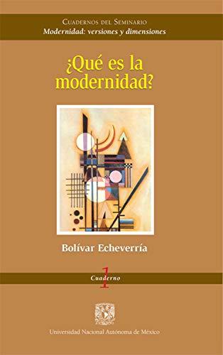 ¿Qué es la modernidad? (Cuadernos del seminario Modernidad: versiones y dimensiones nº 1) por Bolívar Echeverría