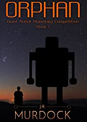 Orphan: Giant Robot Planetary Competition Book 1