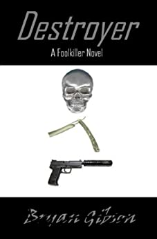 Destroyer: A Foolkiller Novel by [Bryan Gibson]