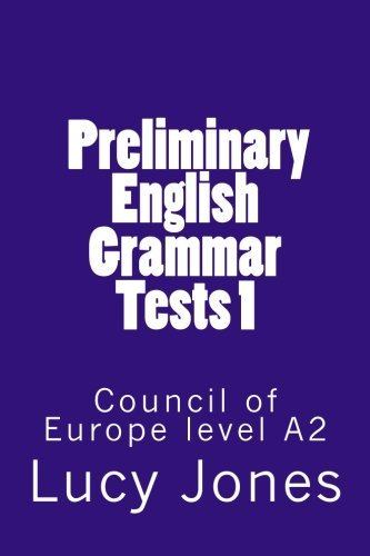 Preliminary English Grammar Tests 1: Council of Europe level A2: Volume 1