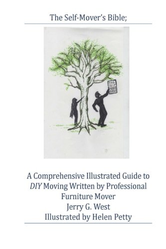 The Self Mover S Bible A Comprehensive Illustrated Guide To Diy Moving Written By Professional Furniture Mover