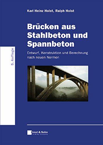 Brücken aus Stahlbeton und Spannbeton: Entwurf, Konstruktion und Berechnung