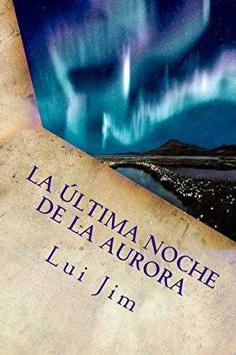 La última noche de la Aurora por Lui Jim