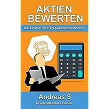Die 29 wichtigsten Aktienkennzahlen: (Aktien bewerten, Unternehmensbewertung, Kennzahlenanalyse und Aktienbewertung für Anfänger) (German Edition)