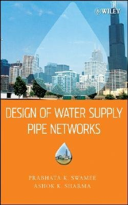 design-of-water-supply-pipe-networks-author-prabhata-k-swamee-published-on-march-2008