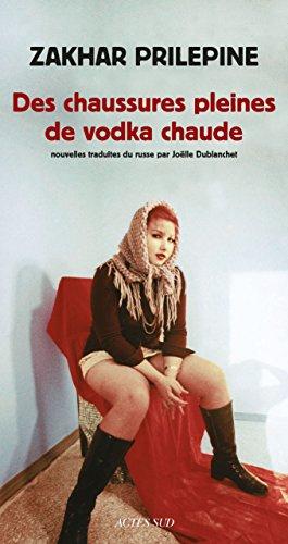 Des chaussures pleines de vodka chaude (Lettres russes) (French Edition)