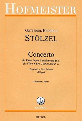 Stölzel, Gottfried Heinrich: Concerto : für Flöte, Oboe, Violinen, Violen und Bc Stimmen (Streicher 6-3-3) (Concerto Flöte)