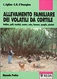 Allevamento Familiare dei Volatili Da Cortile. Galline, Polli, Tacchini, Anatre, Oche, Faraone, Quaglie, Piccioni.