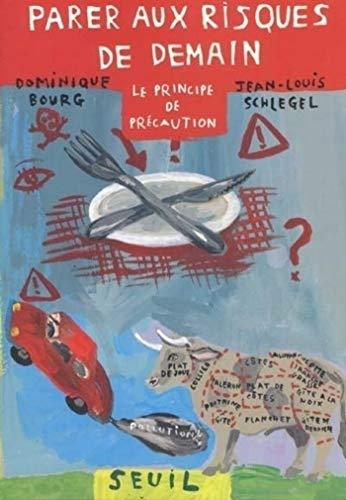 Parer aux risques de demain. Le principe de précaution (Hors collection) par Dominique Bourg