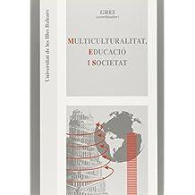 Multiculturalitat, Educació i Societat (Antropologia de l'educació)