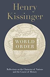 World Order: Reflections on the Character of Nations and the Course of History by Henry Kissinger (2014-09-09)