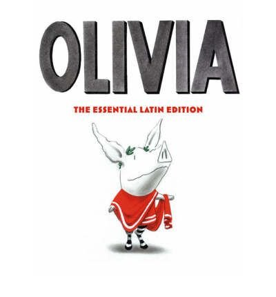 [(Olivia: The Essential Latin Edition)] [ By (author) Ian Falconer ] [October, 2007]