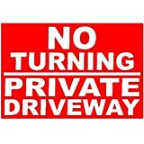 NO TURNING PRIVATE DRIVEWAY All Weather Rigid Sign