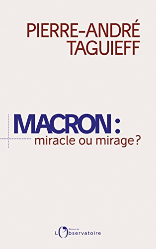 Macron : miracle ou mirage ? (EDITIONS DE L'O) (French Edition)