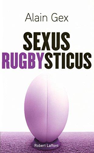 Sexus rugbysticus par Alain Gex