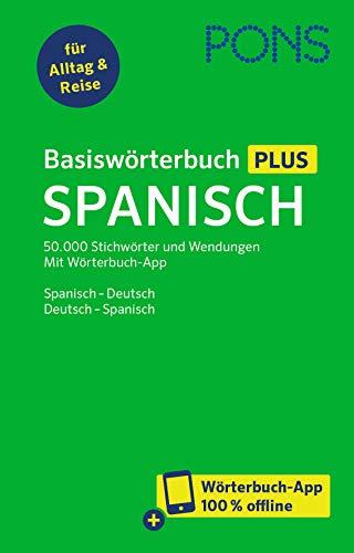 PONS Basiswörterbuch Plus Spanisch: 50.000 Stichwörter und Wendungen. Mit Wörterbuch-App. Spanisch - Deutsch / Deutsch - Spanisch
