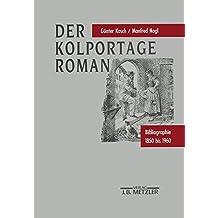 Der Kolportage-Roman: Bibliographie 1850 bis 1960 (Repertorien zur deutschen Literaturgeschichte)