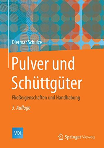 Pulver und Schüttgüter: Fließeigenschaften und Handhabung (Chemische Technik / Verfahrenstechnik)