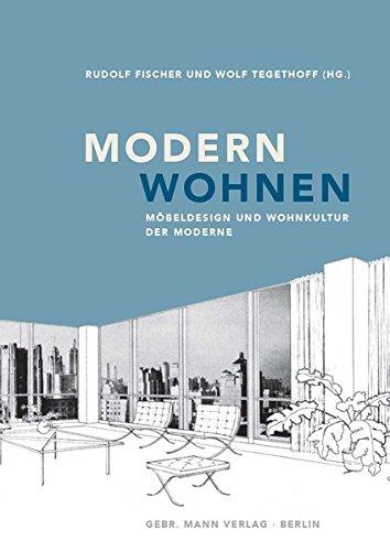 Modern wohnen: Möbeldesign und Wohnkultur der Moderne (Studien zur Architektur der Moderne und industriellen Gestaltung) Buch-Cover