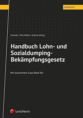 Handbuch Lohn- und Sozialdumping-Bekämpfungsgesetz: Mit illustriertem Case-Book-Teil