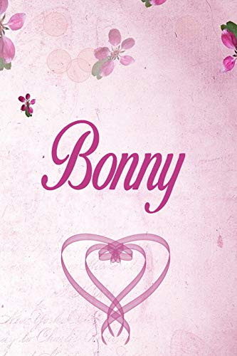 Bonny: Personalized Name Notebook/Journal Gift For Women & Girls 100 Pages (Pink Floral Design) for School, Writing Poetry, Diary to Write in, Gratitude Writing, Daily Journal or a Dream Journal. Bonny Flower Girl