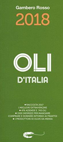 Oli d'italia 2018. I migliori extravergine. Raccolta 2017