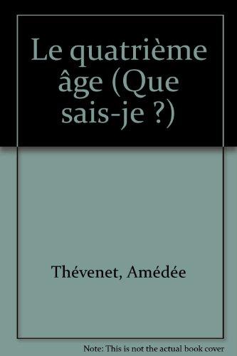 Le quatrième âge par Amédée Thévenet