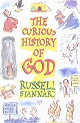 The Curious History of God by Russell Stannard (1999-04-14)