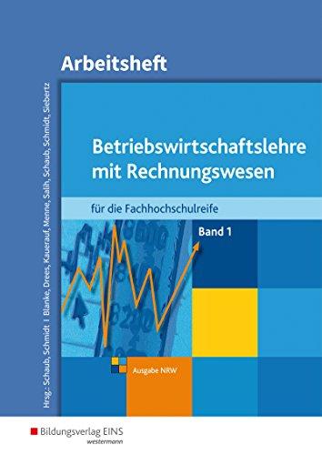 Betriebswirtschaftslehre mit Rechnungswesen für die Fachhochschulreife - Ausgabe Nordrhein-Westfalen: Band 1: Arbeitsheft